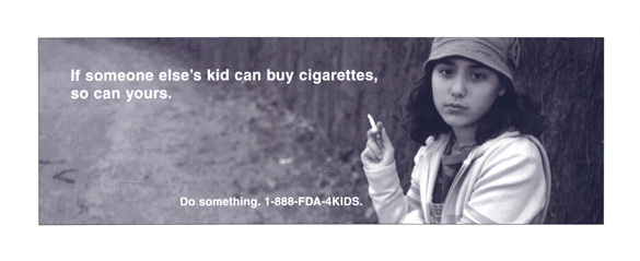 Billbord of child smoking and the text: If someone else's kid can buy cigarettes, so can yours. Do something.