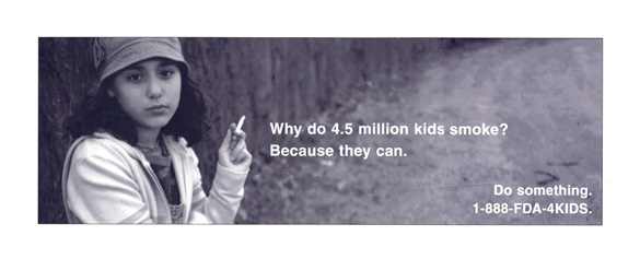 Billbord of child smoking and the text: Why do 4.5 million kids smoke? Because they can. Do something.